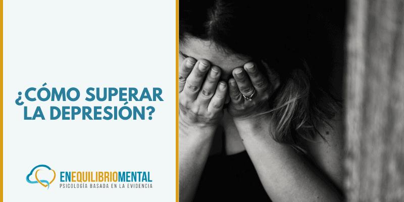 ¿Cómo superar de la depresión?: Combatir la depresión está en tus manos