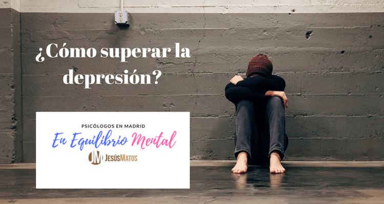 ¿Cómo superar de la depresión?