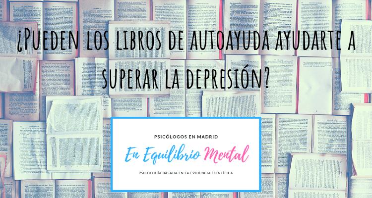 ¿Sirven los libros de autoayuda para superar la depresión?