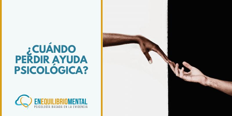 ¿Cuándo pedir ayuda psicológica?